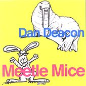 Meetle Mice by Dan Deacon