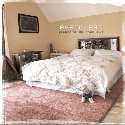 Welcome To The Drama Club (Explicit) by Everclear