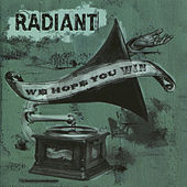 We Hope You Win by Radiant