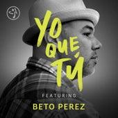 Yo Que Tu (feat. Beto Perez) by ZUMBA