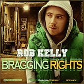 Bragging Rights by Rob Kelly