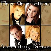 Standing Brave by New Generation