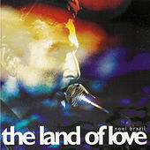 The Land Of Love by Noel Brazil