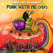 Funk With Me (feat. Big Gigantic) (VIP) von Snails
