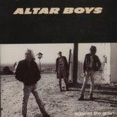 Against the Grain by Altar Boys