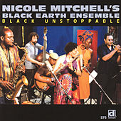 Black Unstoppable by Nicole Mitchell's Black Earth Ensemble