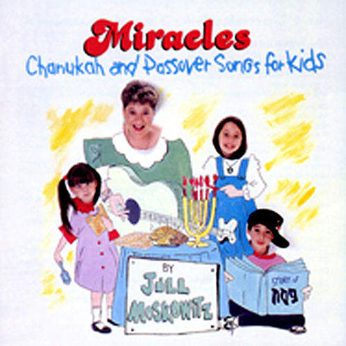 Miracles: Chanukah & Passover Songs for Kids by Jill Moskowitz