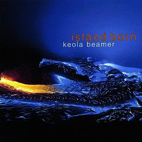 Island Born by Keola Beamer