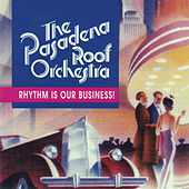 Rhythm Is Our Business! by The Pasadena Roof Orchestra
