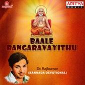 Baale Bangaravayithu by Dr.Rajkumar