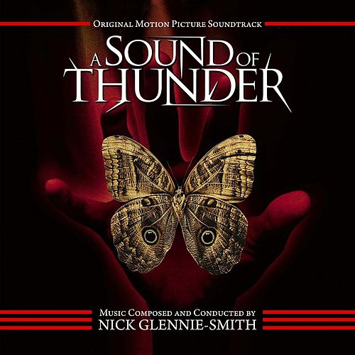 A Sound of Thunder (Original Motion Picture Soundtrack) by Nick Glennie-Smith