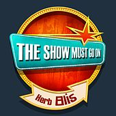 THE SHOW MUST GO ON with Herb Ellis von Herb Ellis