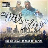 My Way (feat. Killa Tay Capone) de Dat Boy Drizzle