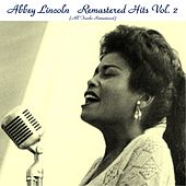 Remastered Hits, Vol. 2 (All Tracks Remastered) de Abbey Lincoln