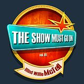 THE SHOW MUST GO ON with Blind Willie McTell, Vol. 1 by Various Artists