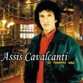O Tempo Vai... by Assis Cavalcanti