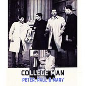 College Man de Peter, Paul and Mary