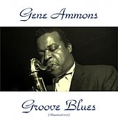 Groove Blues (Remastered 2015) de Gene Ammons