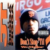 Don't Stop Til We Major by JT the Bigga Figga