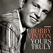 Yours Truly - Lonely This Christmas by Bobby Vinton