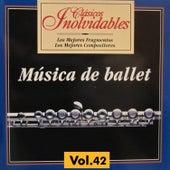 Clásicos Inolvidables Vol. 42, Música de Ballet by Various Artists