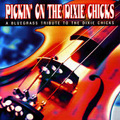 Pickin' On The Dixie Chicks by Pickin' On