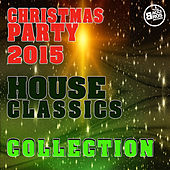 Christmas Party 2015 - House Classics Collection by Various Artists