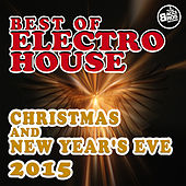 Best of Electro House - Christmas and New Year's Eve 2015 de Various Artists