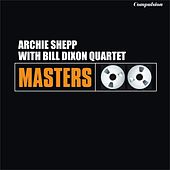 With Bill Dixon Quartet by Archie Shepp