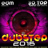 Dubstep 2016 (30 Top Best Of Hits, Drumstep, Trap, Electro Bass, Grime, Filth, Hyph, 140, Brostep) von Various Artists