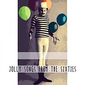 Jolly Songs From The Sixties by Various Artists