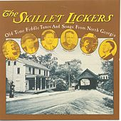 The Skillet Lickers: Old Time Fiddle Tunes & Songs from North Georgia by The Skillet Lickers