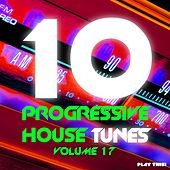 10 Progressive House Tunes, Vol. 17 von Various Artists