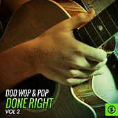 Doo Wop & Pop Done Right, Vol. 2 by Various Artists