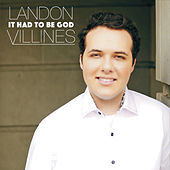 It Had to Be God by Landon Villines