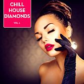 Chill House Diamonds, Vol. 1 di Various Artists