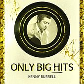 Only Big Hits von Kenny Burrell
