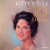 Do You Hear What I Hear - Country Christmas Party by Kitty Wells
