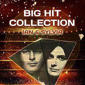 Big Hit Collection by Ian and Sylvia