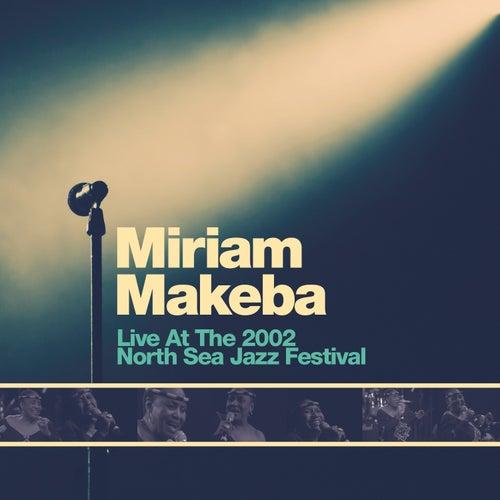Live at the 2002 North Sea Jazz Festival by Miriam Makeba