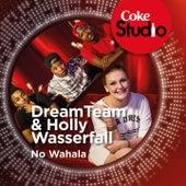 No Wahala (Coke Studio South Africa: Season 1) - Single by The Dream Team