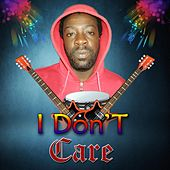 I Don't Care by Jcb