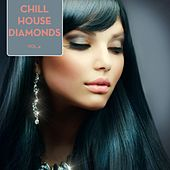 Chill House Diamonds, Vol. 4 by Various Artists