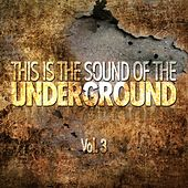This Is the Sound of the Underground, Vol. 3 von Various Artists