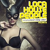 Loca House People, Vol. 19 von Various Artists