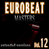 Eurobeat Masters Vol. 12 by Various Artists