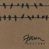 Boulder by Ferron
