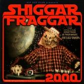 Shiggar Fraggar Show 2000 von Various Artists