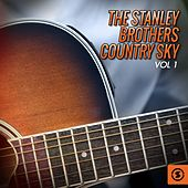 The Stanley Brothers Country Sky, Vol. 1 von Various Artists