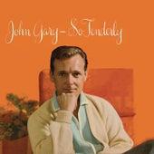 So Tenderly de John Gary
